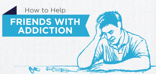 Help Friends With Addiction