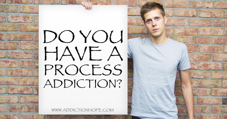 Do You Have A Process Addiction-AddictionHope.com