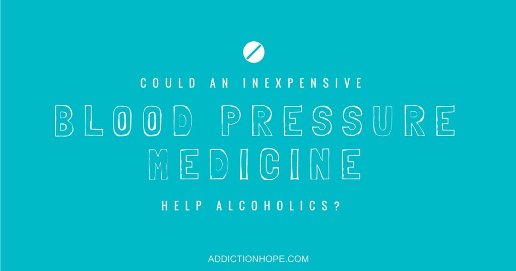 Blood Pressure Medicine Pindolol Help Alcoholics - Addiction Hope