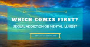 Sexual Addiction And Mental Health Connection -Addiction Hope