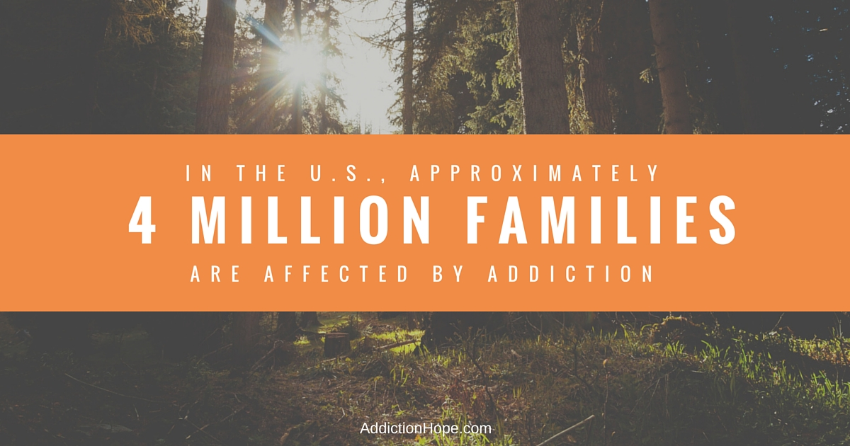 4 Million Families Struggle With Addiction - Addiction Hope