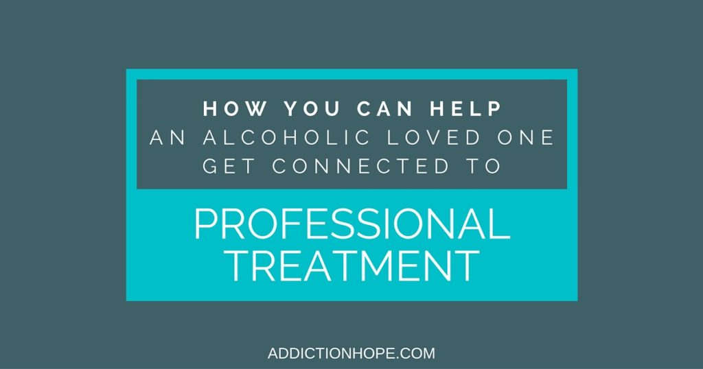 ... Loved One Get Connected To Professional Treatment For Alcohol Abuse