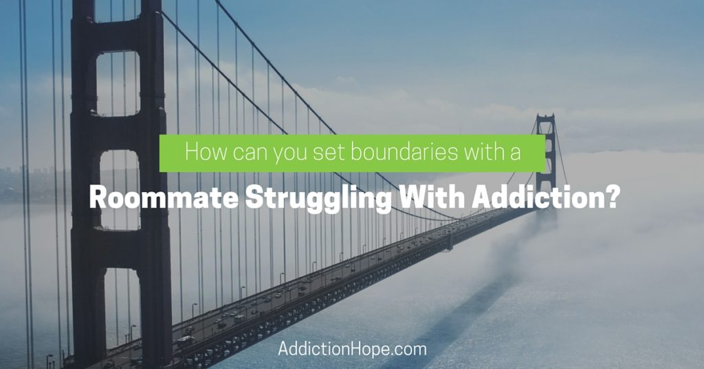 Set Boundaries With A Roommate With Addiction - Addiction Hope
