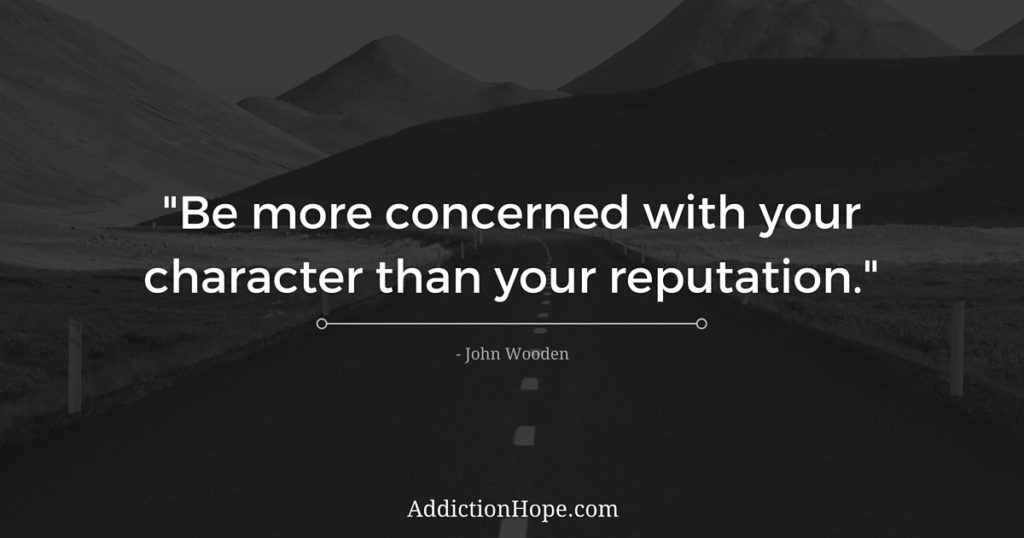 Step 6 Character Over Reputation John Wooden - Addiction Hope