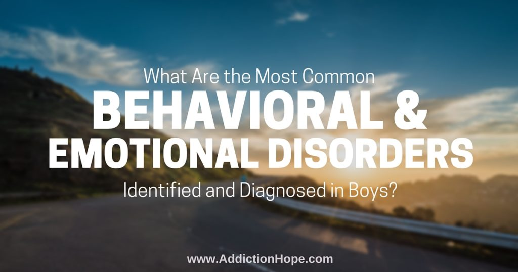 Emotional And Behavioral Disorders In Boys - Addiction Hope