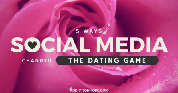 5 Ways Social Meda Has Changed The Dating Game - Addiction Hope