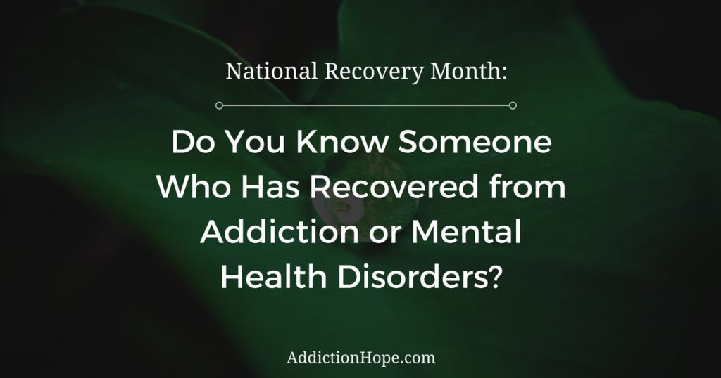 September Is National Recovery Month - Addiction Hope