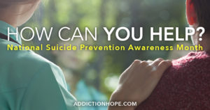 September Is National Suicide Prevention Awareness Month - Addiction Hope