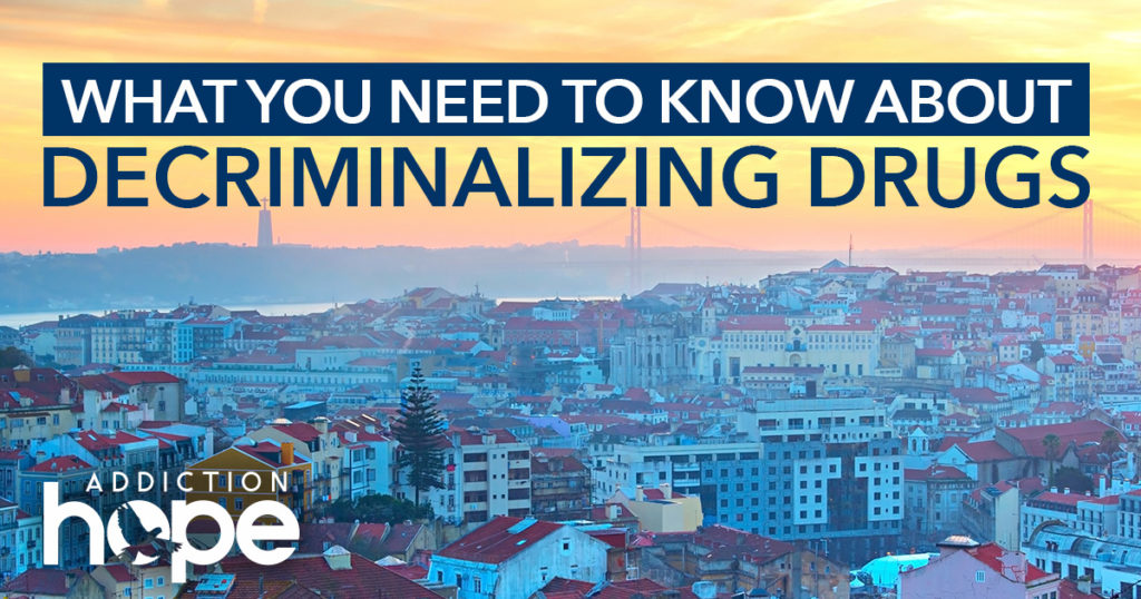 What You Need Know About Decriminalizing Drugs - Addiction Hope
